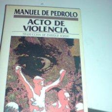 Libros de segunda mano: MANUEL DE PEDROLO ACTO DE VIOLENCIA BUENO. Lote 14546246