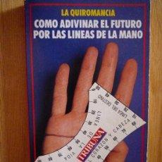Libros de segunda mano: 'LA QUIROMANCIA. CÓMO ADIVINAR EL FUTURO POR LAS LÍNEAS DE LA MANO', DE GUILLERMO NÁPOLI.. Lote 14558231
