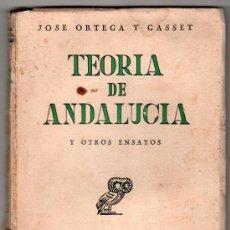 Libros de segunda mano: TEORIA DE ANDALUCIA Y OTROS ENSAYOS POR JOSE ORTEGA Y GASSET.REVISTA DE OCCIDENTE 2ª ED. MADRID 1944. Lote 155175449