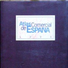 Libros de segunda mano: ATLAS COMERCIAL DE ESPAÑA. 1994. Lote 27341970