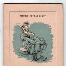 Libros de segunda mano: COPLAS DEL VAGABUNDO POR MIGUEL VEYRAT RIGAT. IMPRENTA ESTEVE Y ARNAU. VALENCIA 1959. Lote 14602427