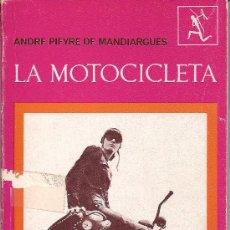 Libros de segunda mano: LA MOTOCICLETA. ANDRE PIEYRE DE MANDIARGUES, 1963. Lote 20664185