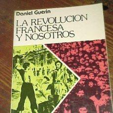 Libros de segunda mano: LA REVOLUCION FRANCESA Y NOSOTROS. DANIEL GUERIN. COLECCION ZIMMERWALD. *. Lote 14623870