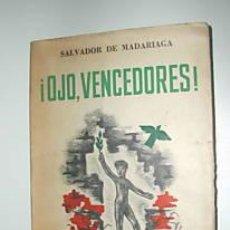 Libros de segunda mano: OJO, VENCEDORES. SALVADOR DE MADARIAGA. 1945. L7894. Lote 14627440