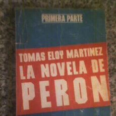 Libros de segunda mano: LA NOVELA DE PERON (PARTE 1), POR TOMÁS ELOY MARTÍNEZ - LEGASA EDITORES - ARGENTINA - 1970. Lote 18735486