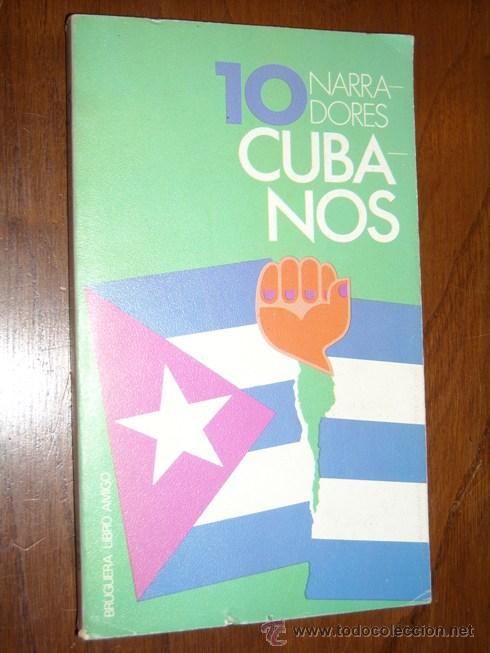 DIEZ NARRADORES CUBANOS POR ANTONIO TELLO DE BRUGUERA EN BARCELONA 1977 PRIMERA EDICIÓN (Libros de Segunda Mano (posteriores a 1936) - Literatura - Otros)