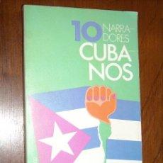 Libros de segunda mano: DIEZ NARRADORES CUBANOS POR ANTONIO TELLO DE BRUGUERA EN BARCELONA 1977 PRIMERA EDICIÓN. Lote 20843315