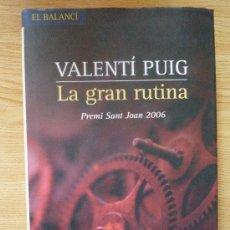 Libros de segunda mano: LA GRAN RUTINA, DE VALENTÍ PUIG, EDICIONES 62, EN CATALAN. Lote 14678150
