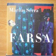 Libros de segunda mano: FARSA (PREMI RAMON LLULL 2006), POR MARIUS SERRA.. Lote 14678910