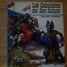 Libros de segunda mano: LOS CABALLEROS DEL REY ARTURO, POR ANTONIO CUNILLERA, TAPA DURA CON SOBRECUBIERTA, 1968. Lote 14683244