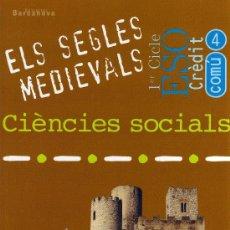 Libros de segunda mano: ELS SEGLES MEDIEVALS - CIÈNCIES SOCIALS - 1º CICLE ESO CRÈDIT COMÚ 4 - ED. BARCANOVA 2000. Lote 14687123