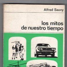 Libros de segunda mano: COLECCION LABOR Nº 106.LOS MITOS DE NUESTRO TIEMPO POR ALFRED SAUVY. EDITORIAL LABOR. BARCELONA 1969. Lote 19994523