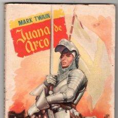 Libros de segunda mano: COLECCION POPULAR LITERARIA Nº 46. JUANA DE ARCO POR MARK TWAIN. MADRID 16 NOVIEMBRE 1956. Lote 14704720