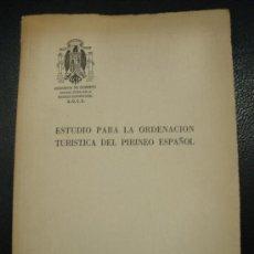 Libros de segunda mano: ESTUDIO PARA LA ORDENACION TURISTICA DEL PIRINEO ESPAÑOL. PRESIDENCIA DEL GOBIERNO EJEMPLAR Nº 24.. Lote 14740076