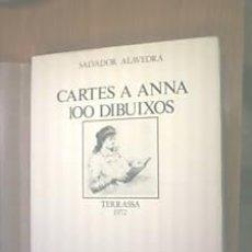 Libros de segunda mano: CARTES A ANNA. 100 DIBUJOS. SALVADOR ALAVEDRA. L7986. Lote 14740520