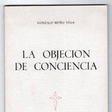 Libros de segunda mano: LA OBJECION DE CONCIENCIA SU PROBLEMATICA ANTE LO MORAL Y EL DERECHO POR G. MUÑIZ VEGA. SPEIRO 1972. Lote 14747342