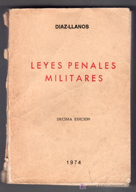 LEYES PENALES MILITARES POR DIAZ LLANOS. COMPAÑIA BIBLIOGRAFICA ESPAÑOLA 10ª ED. MADRID 1974 (Libros de Segunda Mano - Ciencias, Manuales y Oficios - Otros)