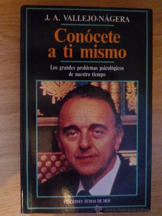 CONOCETE A TI MISMO - J.A. VALLEJO NAGERA (Libros de Segunda Mano - Pensamiento - Otros)