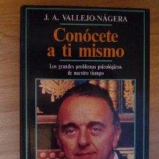 Libros de segunda mano: CONOCETE A TI MISMO - J.A. VALLEJO NAGERA. Lote 220658123