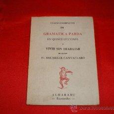 Livros em segunda mão: CURSO COMPLETO DE GRAMATICA PARDA O VIVIR SIN TRABAJAR. EL BACHILLER CANTACLARO. Lote 23192214