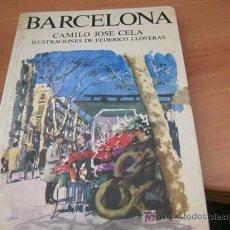 Libros de segunda mano: BARCELONA ( CAMILO JOSE CELA ) ILUSTRADO. TAPA DURA 1976. Lote 14819419