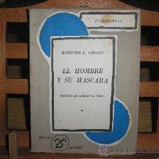 Libros de segunda mano: EL HOMBRE Y SU MASCARA (ROBERTO C. COVIAN) ESTUDIOS DE PSICOLOGIA SOCIAL. Lote 26439724