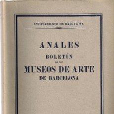 Livros em segunda mão: ANALES Y BOLETIN DE LOS MUSEOS DE ARTE DE BARCELONA. VOL. V-3 Y 4 JUL-DI 1947.24X17 CM.250 PG.APROX.. Lote 22360395