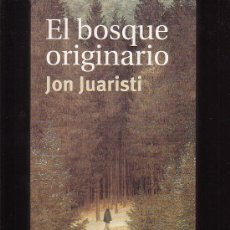 Libros de segunda mano: EL BOSQUE ORIGINARIO /POR: JON JUARISTI - EDITA : TAURUS - 2000. Lote 14893911
