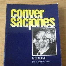 Libros de segunda mano: CONVERSACIONES LEIZOLA .. POR CARLOS BLANCO OLLAETXEA. Lote 14895918