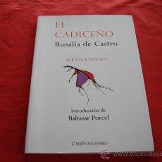 Libros de segunda mano: EL CADICEÑO. ROSALIA DE CASTRO. . Lote 22897398
