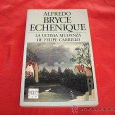 Libros de segunda mano: LA ULTIMA MUDANZA DE FELIPE CARRILLO. ALFREDO BRYCE ECHENIQUE. Lote 23880840