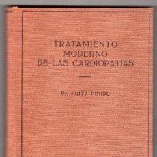Libros de segunda mano: TRATAMIENTO MODERNO DE LAS CARDIOPATIAS POR RL DR. FRITZ PENDIL. EDITORIAL LABOR. BARCELONA 1958. Lote 24723391