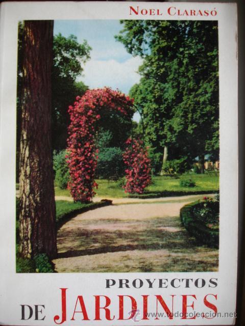 Beau PROYECTOS DE JARDINES.NOEL CLARASO.1964.JARDINERIA.201 PG (Libros De ...