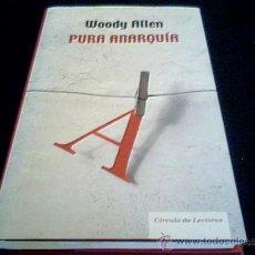 Libros de segunda mano: PURA ANARQUIA. WOODY ALLEN. CIRCULO DE LECTORES, 2007. TAPA DURA CON SOBRECUBIERTA.. Lote 16272645