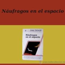 Libros de segunda mano: NÁUFRAGOS EN EL ESPACIO - JOSEP VALLVERDÚ - LA GALERA 1986 . Lote 14997376