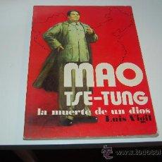 Libros de segunda mano: MAO TSE TUNG, LA MUERTE DE UN DIOS. MUY ILUSTRADO. HISTORIA DE CHINA. PEDIDO MÍNIMO EN LIBROS: 4. Lote 27111627