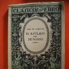 Libros de segunda mano: EL ESCLAVO DEL DEMONIO MIRA DE AMESCUA 1942 EDITORIAL CLASICOS EBRO LIBRO ESCOLAR. Lote 27624820