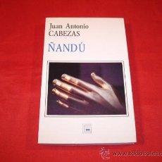 Libros de segunda mano: ÑANDU. JUAN ANTONIO CABEZAS. ASTURIAS. Lote 23431033