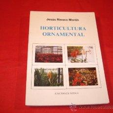 Libros de segunda mano: HORTICULTURA ORNAMENTAL. JESUS RIESCO MORAN. ASTURIAS. Lote 23270575