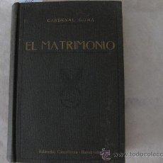 Libros de segunda mano: CARDENAL GOMÁ. EL MATRIMONIO. CON DEDICATORIA DE MOSSÉN RITORT. Lote 25618692