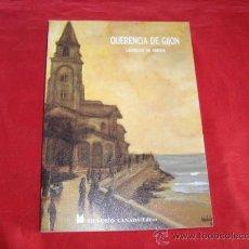 Libros de segunda mano: QUERENCIA DE GIJON. LADISLAO DE ARRIBA. ASTURIAS. GIJON. Lote 23796688
