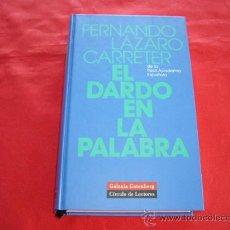 Libros de segunda mano: EL DARDO EN LA PALABRA. FERNANDO LAZARO CARRETER. Lote 23523062