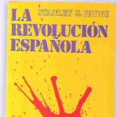 Libros de segunda mano: LA REVOLUCION ESPAÑOLA - STANLEY G. PAYNE. Lote 15055241