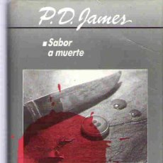 Libros de segunda mano: SABOR A MUERTE - P.D. JAMES ***. Lote 15055266