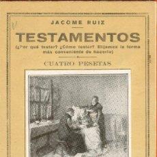 Libros de segunda mano: TESTAMENTOS JACOME RUÍZ PEQUEÑA ENCICLOPEDIA PRÁCTICA. Lote 26803660