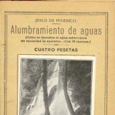 Libros de segunda mano: ALUMBRAMIENTO DE AGUAS JESUS DE FEDERICO PEQUEÑA ENCICLOPEDIA PRACTICA Nº 71. Lote 218668577