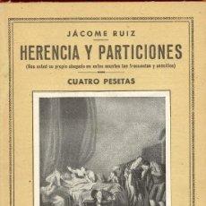 Libros de segunda mano: HERENCIA Y PARTICIONES JACOME RUIZ PEQUEÑA ENCICLOPEDIA PRACTICA Nº 43. Lote 26803765