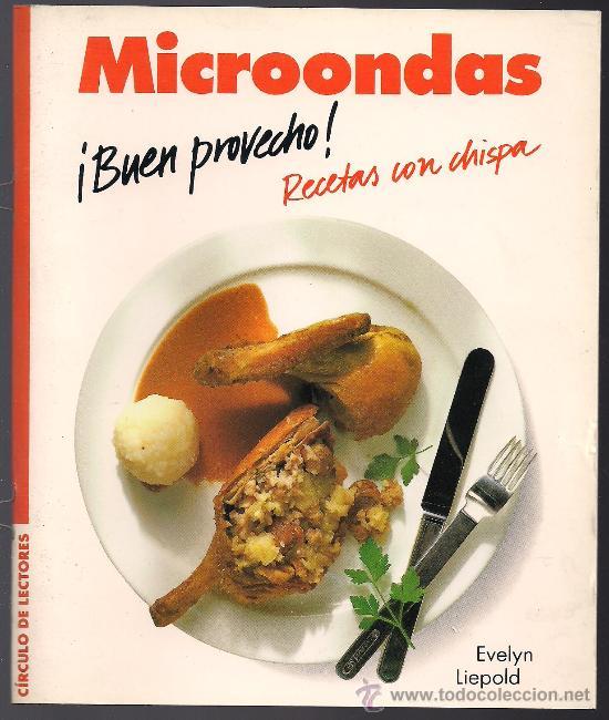 EVELYN LIEPOLD: MICROONDAS. ¡BUEN PROVECHO! RECETAS CON CHISPA (Libros de Segunda Mano - Ciencias, Manuales y Oficios - Otros)