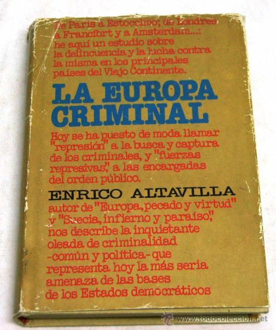 Libros de segunda mano: La Europa Criminal Enrico Altavilla Ed Plaza y Janés 1978 - Foto 1 - 15076783