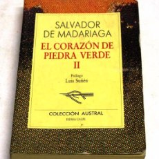Libros de segunda mano: EL CORAZÓN DE PIEDRA VERDE II SALVADOR DE MADARIAGA COL AUSTRAL ED ESPASA CALPE 1991. Lote 15076837